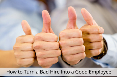 How to Turn a Bad Hire Into a Good Employee