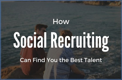 How Social Recruiting can Find you the Best Talent