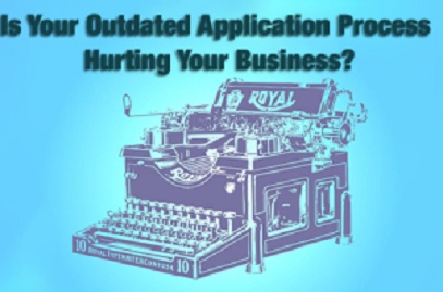 Is your Outdated Application Process Hurting your Business?