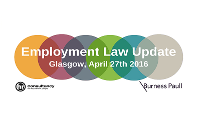 <strong> 27th April – Glasgow </strong> <br> HR Consultancy Employment Law Update 2016