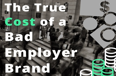 The True Cost of a Bad Employer Brand