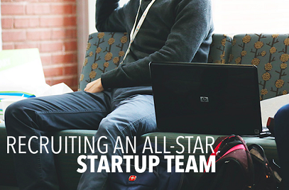 5 Methods for Recruiting an All-Star Startup Team