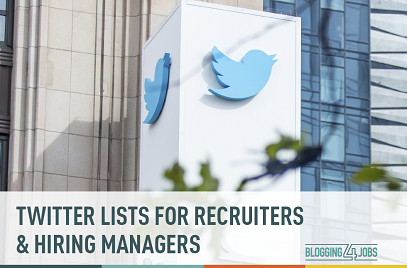 Must Have Twitter Lists for Recruiters (and Hiring Managers!)